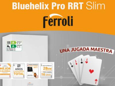 Promoción Bluehelix Pro RRT Slim Ferroli